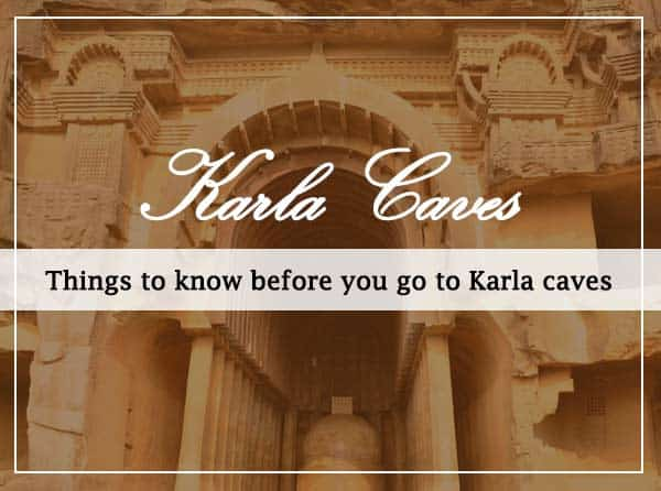 Things to know before you go to Karla caves