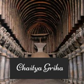 All about Chaitya Griha!
